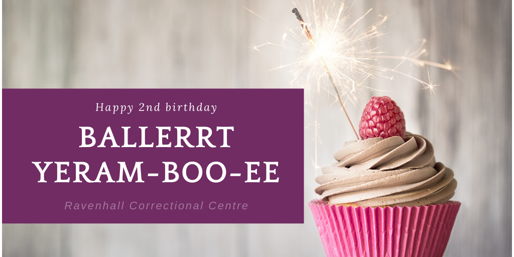 Forensicare's Ballerrt Yeram-boo-ee forensic mental health service at Ravenhall Correctional Centre celebrates its second birthday.