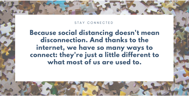 Ways to connect and manage your mental health during covid-19 because social distancing doesn't mean disconnection