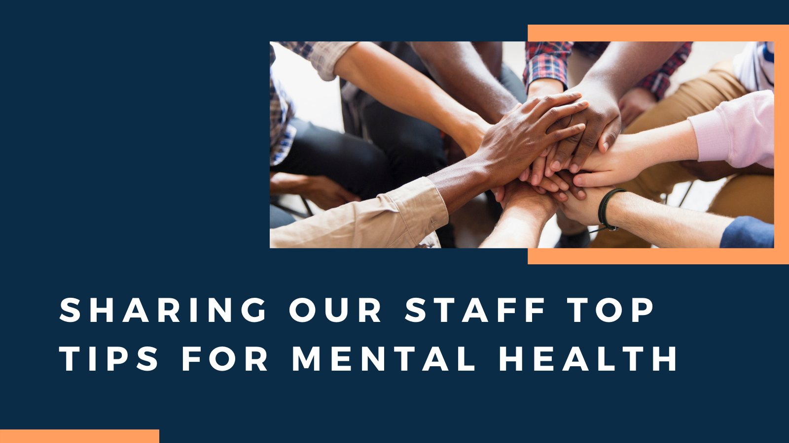 Sharing our staff top tips for mental health
