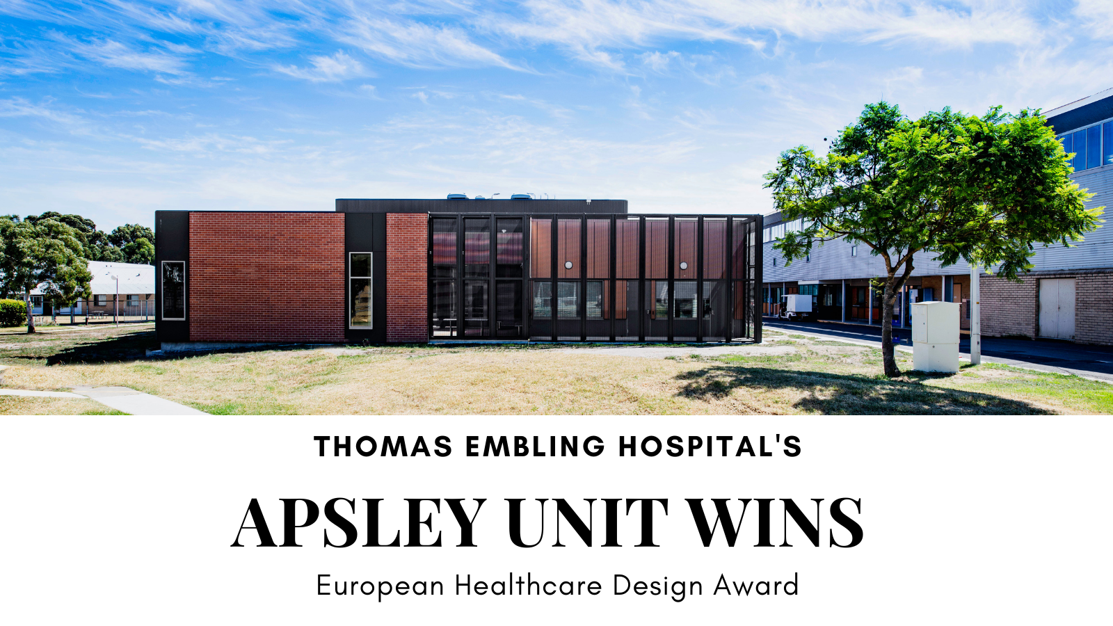 Thomas Embling Hospital's Apsley Unit has won the2020 Mental Health Design Award