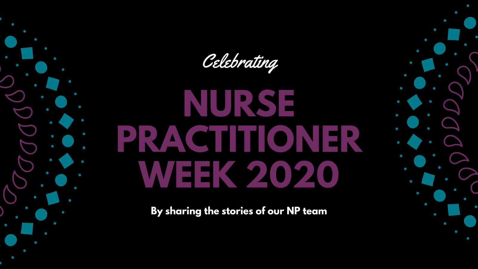 Celebrating nurse practitioner week 2020 by sharing the stories of our mental health nurse practitioners