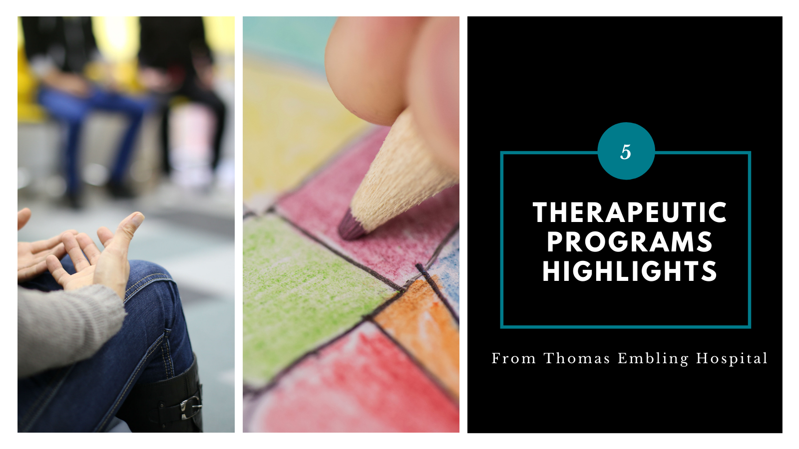 "An image with a person in group therapy, an image with a person drawing, and the words: ""5 therapeutic program highlights from Thomas Embling Hospital."